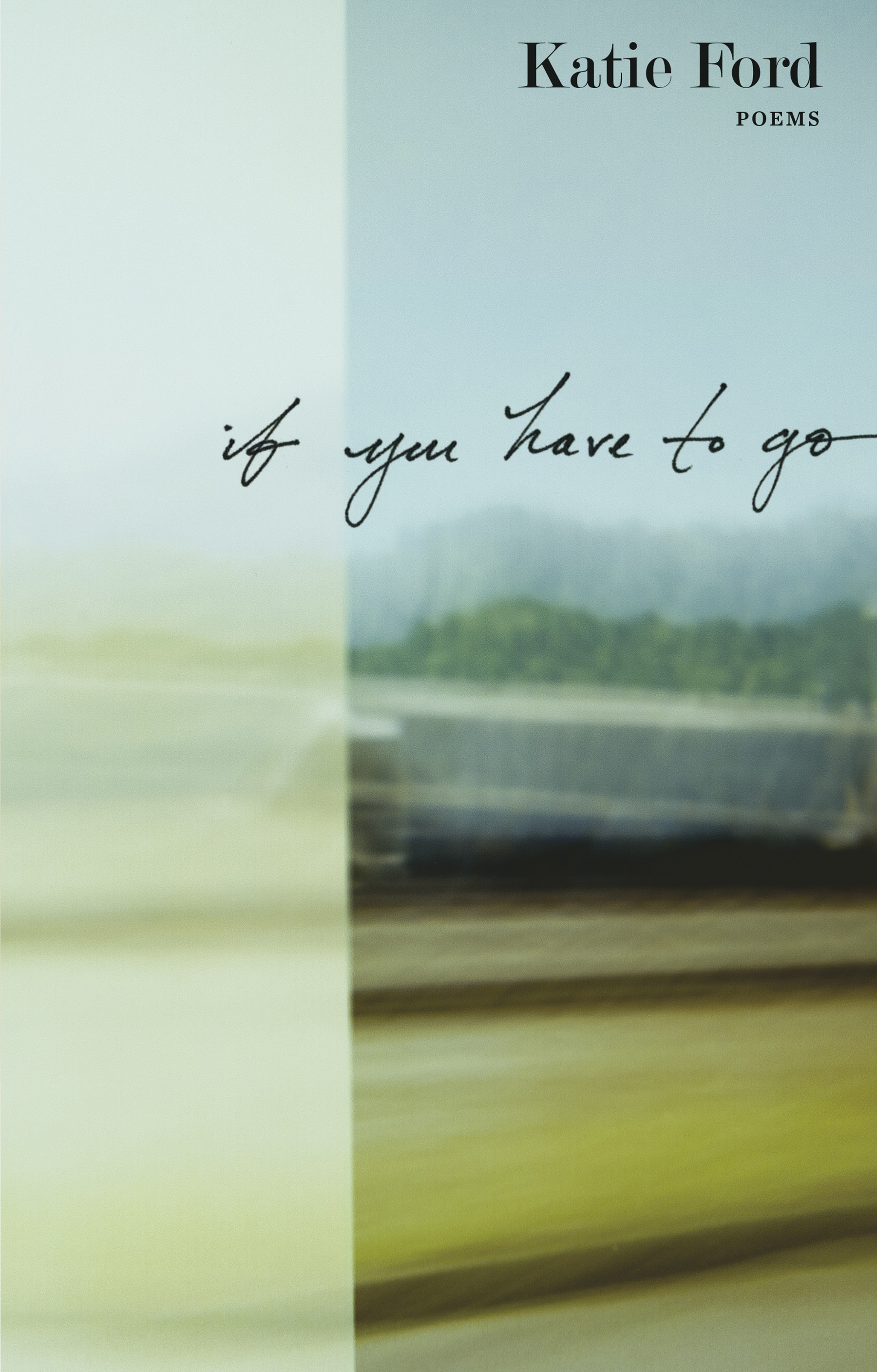 If You Have to Go | Graywolf Press
