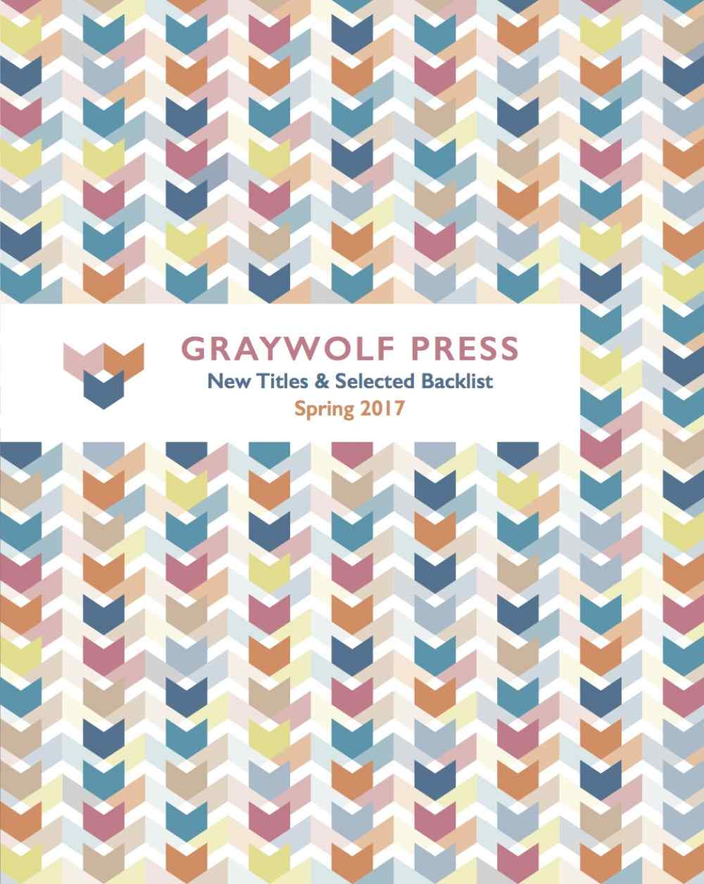 Spring 2017 Graywolf Press Catalog Cover